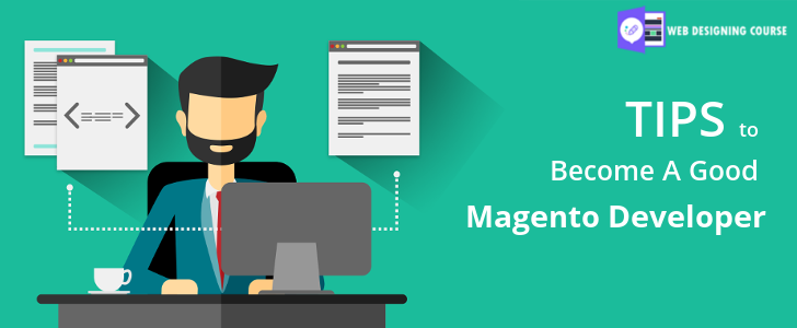 Become a Magento Developer – 6 Noteworthy Tips
