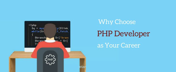 Top Reasons to Choose PHP Developer as Your Career
