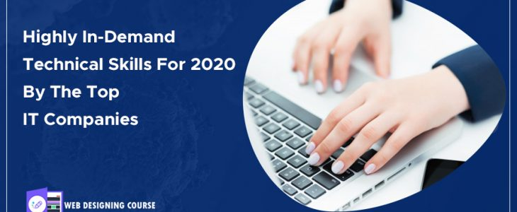 Highly In-Demand Technical Skills for 2020 by the Top IT Companies
