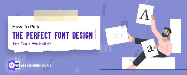How to Pick the Perfect Font Design for your Website?