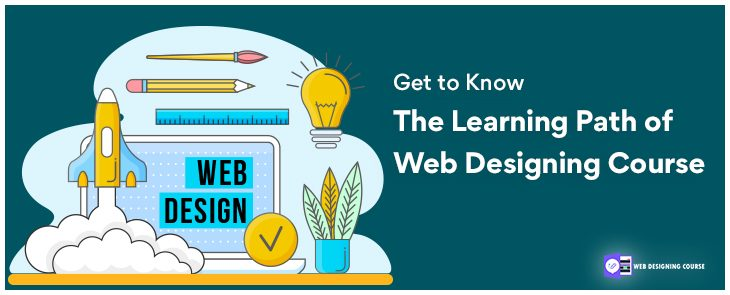 Get To Know The Learning Path Of Web Designing Course